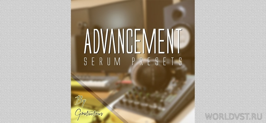 GratuiTous – Advancement Serum Presets [Free] :: Бесплатные пресеты для Serum