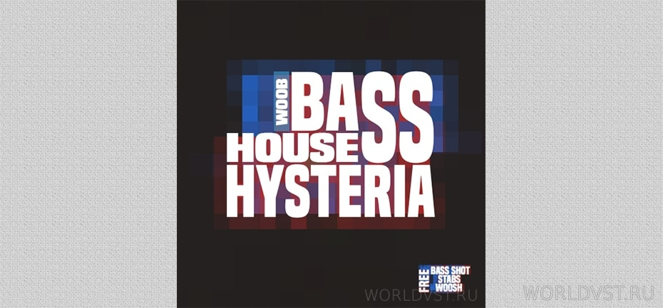 Woob Bass House Hysteria Samples [Free]