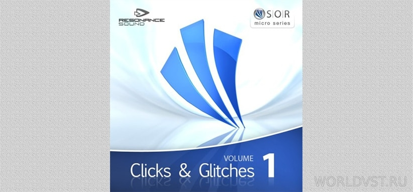 Resonance Sound (by SOR) - Clicks & Glitches Vol.1 [Demo Pack] [Free]