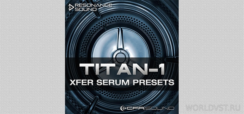Resonance Sound (by CFA-Sound) - TITAN-1 Xfer Serum Presets [Demo Pack] [Free]